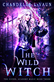 The Wild Witch (The Coven: Academy Magic Book 3) (English Edition)