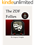 The ZDF Follies: The Suppression of the Gestapo Mueller Story (The Gestapo Mueller Chronicles Book 3)