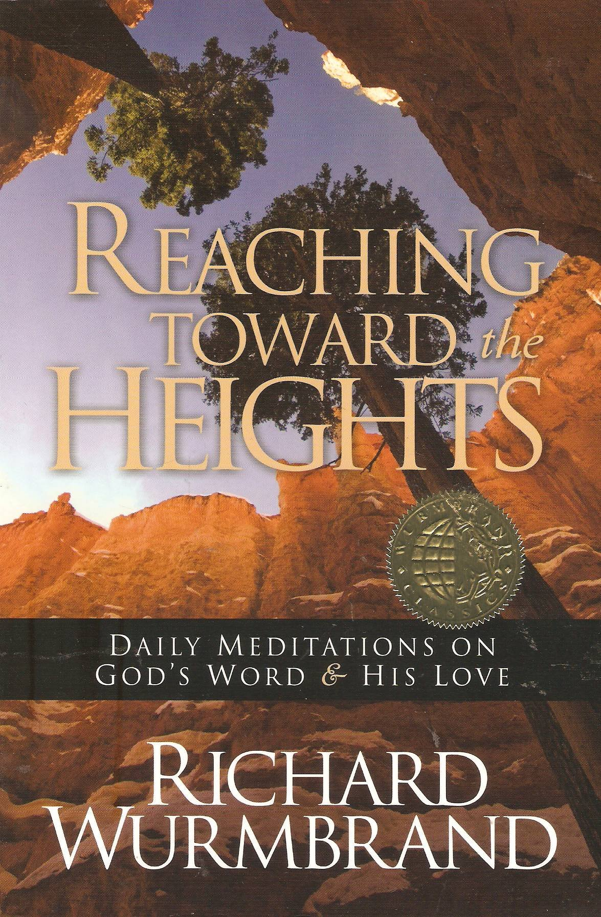 Reaching Toward the Heights: Richard Wurmbrand: 9780882640488: Amazon.com:  Books
