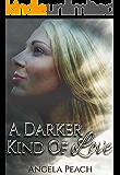 A Darker Kind Of Love