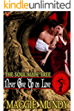 Never Give Up on Love (The Soul Mate Tree Book 7)
