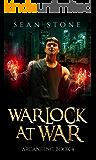 Warlock At War: Arcane Inc. Book 4