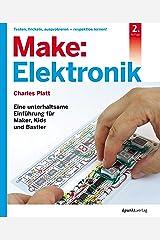 Make: Elektronik: Eine unterhaltsame Einführung für Maker, Kids und Bastler (German Edition) Kindle Edition