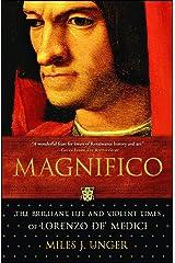 Magnifico: The Brilliant Life and Violent Times of Lorenzo de' Medici Kindle Edition