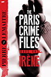 Irène: The Gripping Opening to The Paris Crime Files (Verhoeven Trilogy Book 1)