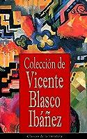 Colección De Vicente Blasco Ibáñez: Clásicos