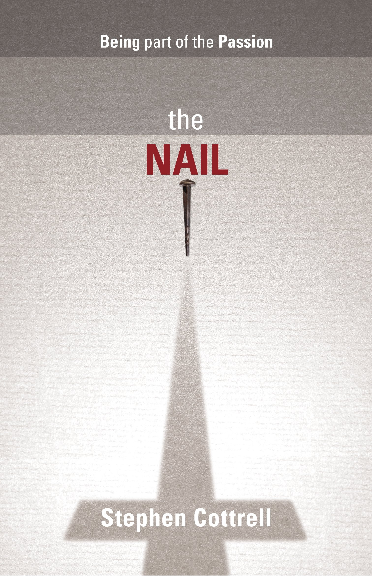 The Nail: Being Part of the Passion ebook