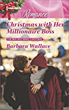 Christmas with Her Millionaire Boss (The Men Who Make Christmas)