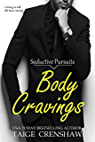 Body Cravings (Seductive Pursuits Book 1)