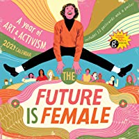 Image for The Future Is Female Wall Calendar 2021: A Year of Art and Activism