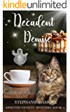 Decadent Demise: Spirited Sweets Paranormal Cozy Mystery Book 2