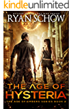 The Age of Hysteria: A Post-Apocalyptic Survival Thriller (The Age of Embers Book 2)