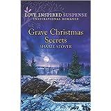 Grave Christmas Secrets (Love Inspired Suspense)