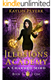 A Charmed Mind: Mage Paranormal Romance (Illusions Academy Book 1)