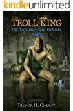 The Troll King (The Jharro Grove Saga Book 4)