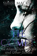 The Comet: An Alison Duncan Tale and Other Stories Kindle Edition