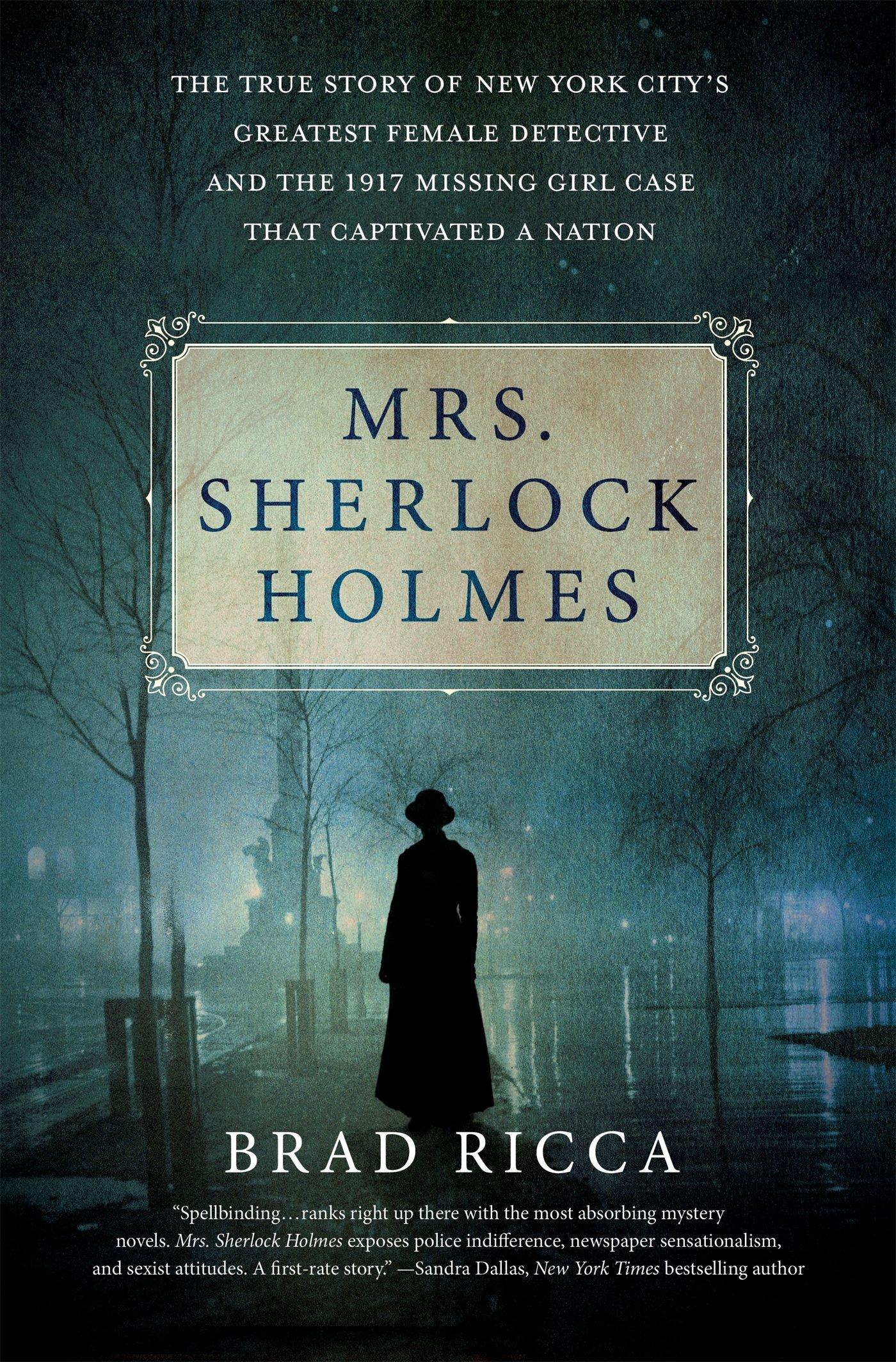 Mrs  Sherlock Holmes: The True Story of New York City's Greatest