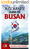 A Complete Guide to Busan