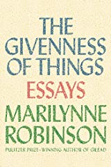 The Givenness of Things: Essays Kindle Edition