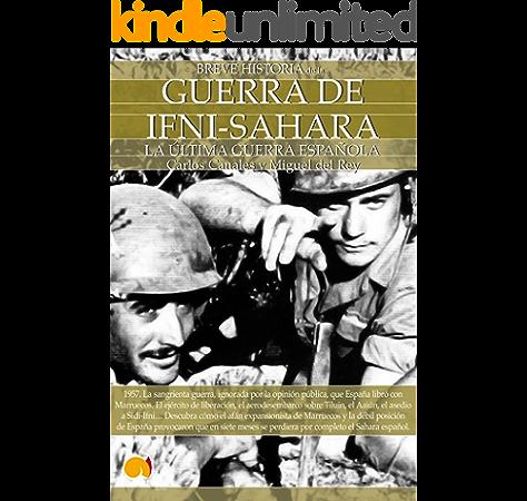 Breve historia de la Guerra de Ifni-Sáhara eBook: CANALES, CARLOS, DEL REY, MIGUEL: Amazon.es: Tienda Kindle