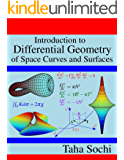 Introduction to Differential Geometry of Space Curves and Surfaces: Differential Geometry of Curves and Surfaces (English Edition)