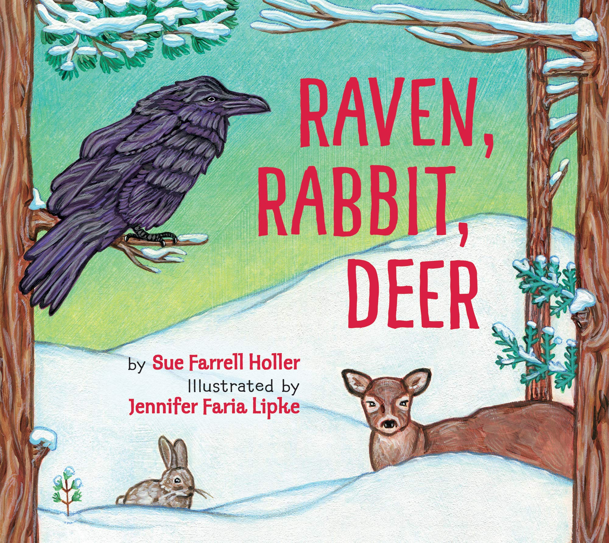 Raven, Rabbit, Deer: Farrell Holler, Sue, Faria, Jennifer: 9781772781366:  Amazon.com: Books
