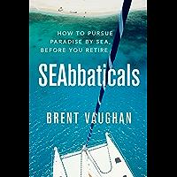SEAbbaticals: How to Pursue Paradise Before you Retire