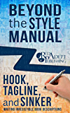 Hook, Tagline, and Sinker: Writing Irresistible Book Descriptions (Beyond the Style Manual 1)