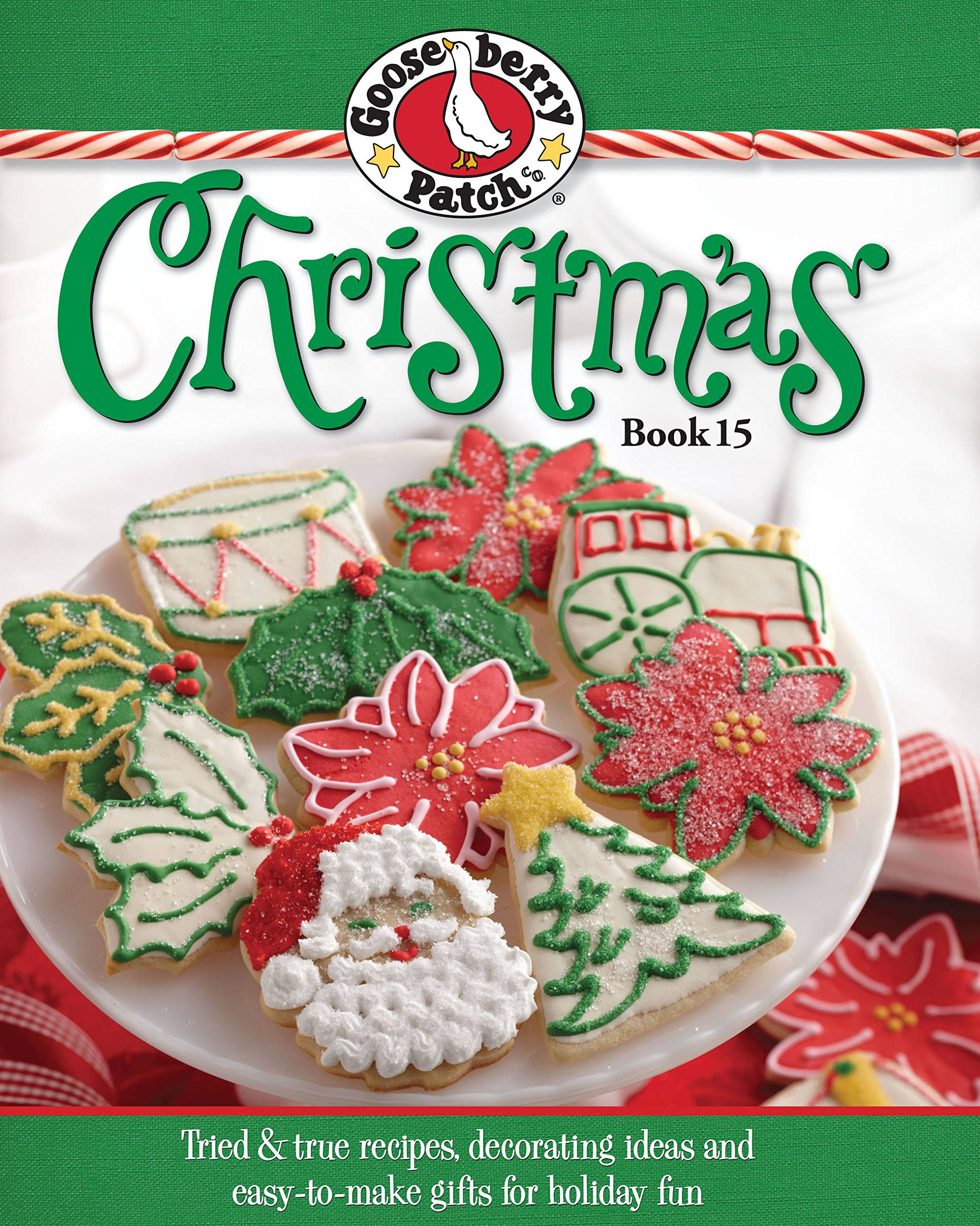 Gooseberry patch christmas book 15 tried true recipes gooseberry patch christmas book 15 tried true recipes decorating ideas and easy to make gifts for holiday fun gooseberry patch 9780848739843 forumfinder Images