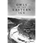 Owls of the Eastern Ice: The Quest to Find and Save the World's Largest Owl (English Edition)
