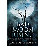 Bad Moon Rising (Black Bayou Witch Tales Book 2)