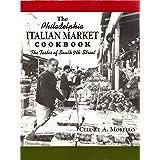 The Philadelphia Italian Market Cookbook: The Tastes of South Ninth Street