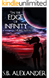 On the Edge of Infinity (A Vampire SEAL Novel Book 5)