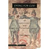 Dying for God: Martyrdom and the Making of Christianity and Judaism (Figurae: Reading Medieval Culture)