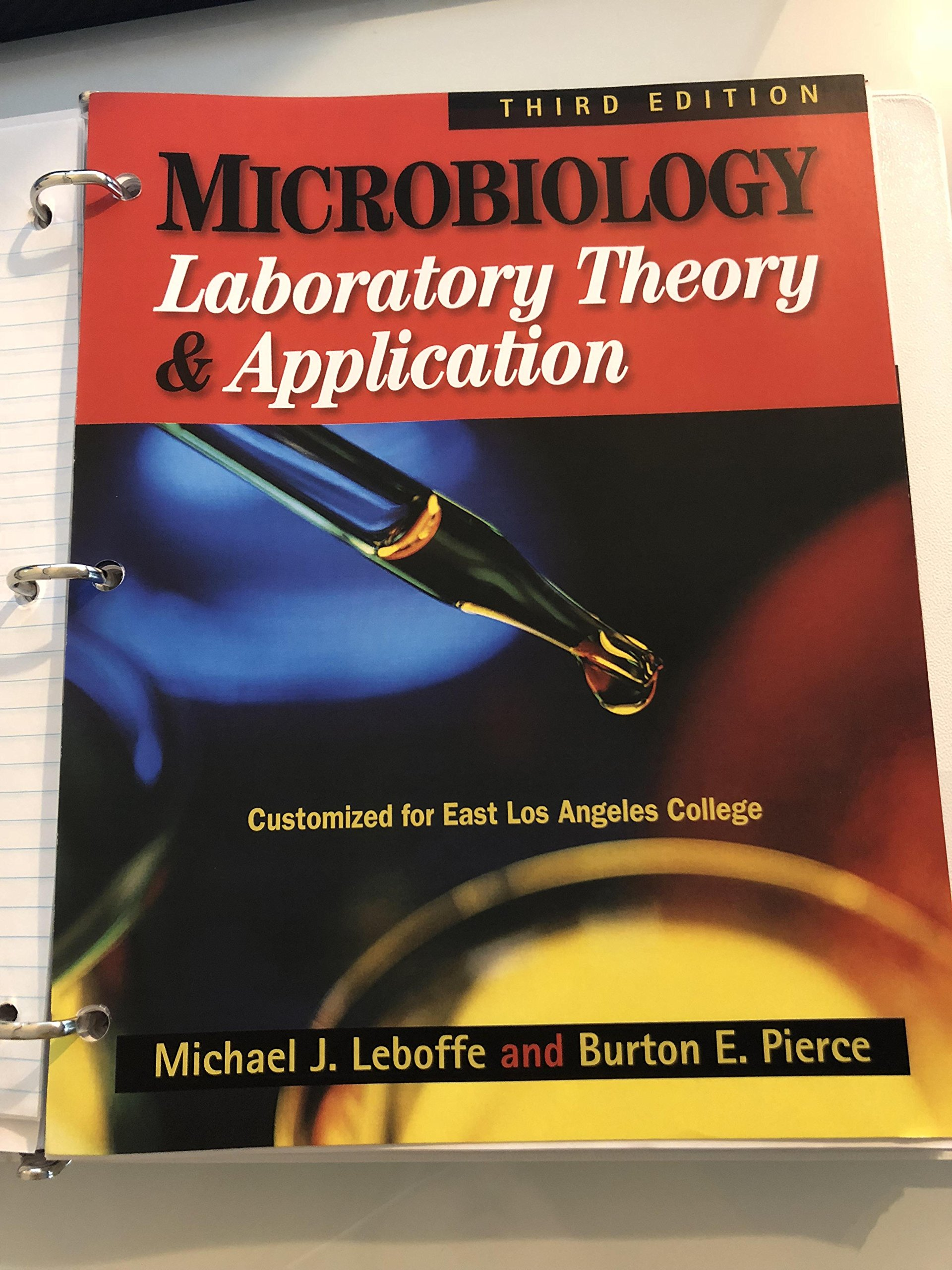 Microbiology: Laboratory Theory & Application Manual Third Edition (**East  Los Angeles Customized Edition**): Michael J. Leboffe, Burton E. Pierce: ...