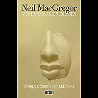 Vivir con los dioses: Pueblos, objetos y creencias (Spanish Edition)