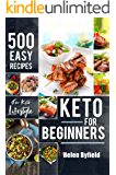 Keto For Beginners: 500 Easy Recipes For Keto Lifestyle ( Ketogenic cookbook ). (Lose 10 Pounds in 10 Days)