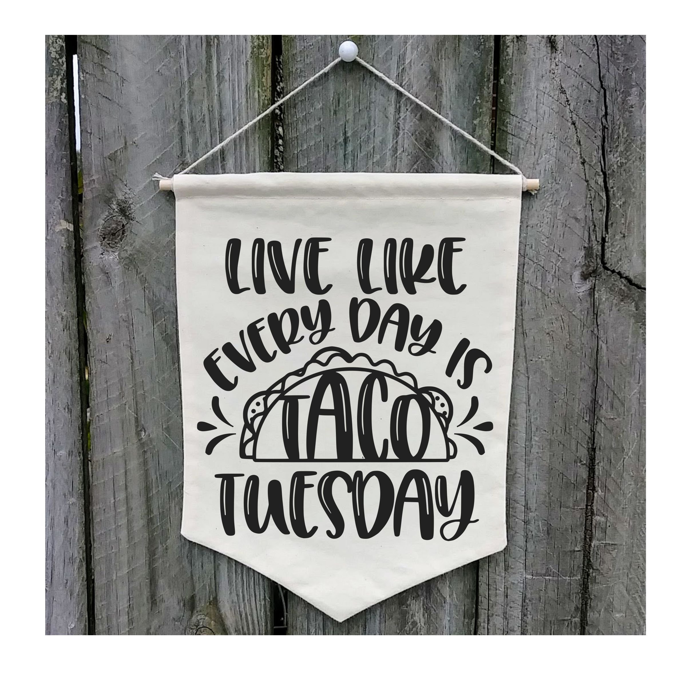 Live Like Every Day is Taco Tuesday Wall Banner - Customize WB116