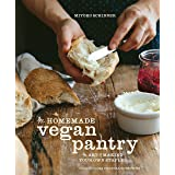 The Homemade Vegan Pantry: The Art of Making Your Own Staples [A Cookbook]