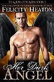 Her Dark Angel (Her Angel Romance Series Book 1)