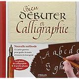 Bien débuter en calligraphie: Nouvelle méthode. 11 cartes gravées pour guider la main et trouver le bon geste. La plume de calligraphie + le porte-plume offerts !