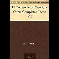 El Comendador Mendoza Obras Completas Tomo VII (Spanish Edition)