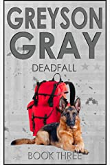 Greyson Gray: Deadfall (Thrilling Adventure Series for Preteens and Teens) (The Greyson Gray Series Book 3) Kindle Edition