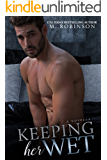 Keeping Her Wet: A Novella