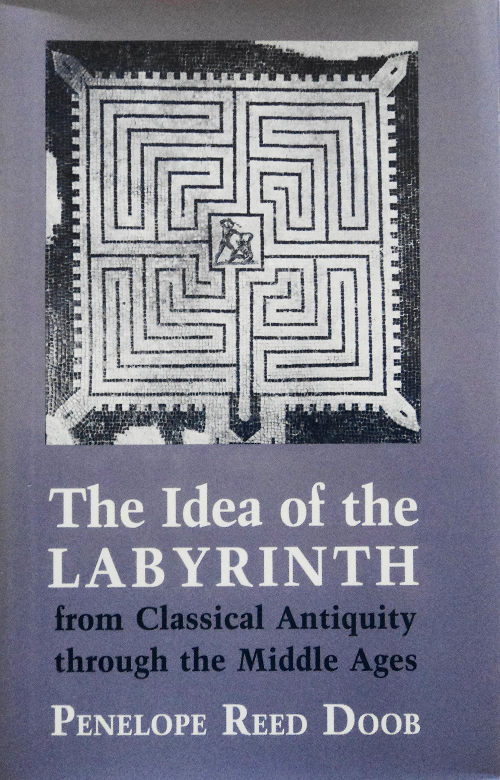 The Idea of the Labyrinth from Classical Antiquity Through the Middle Ages