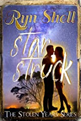 Star Struck (Stolen Years Book 7) Kindle Edition