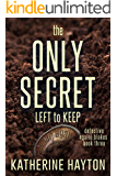 The Only Secret Left to Keep (Detective Ngaire Blakes Book 3)