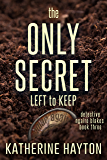 The Only Secret Left to Keep (Detective Ngaire Blakes Book 3) (English Edition)