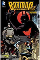 Batman Beyond 2.0 (2013-2014) Vol. 1: Rewired Kindle Edition