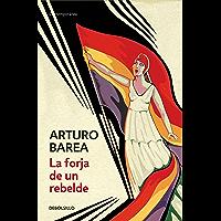 La forja de un rebelde (Spanish Edition)